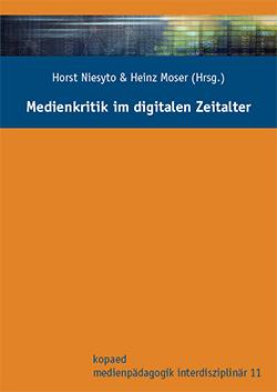 "Cover Sammelband ""Medienkritik im digitalen Zeitalter"" (Niesyto & Moser 2018)"