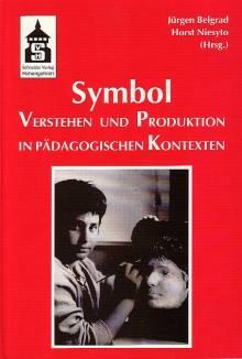 """Cover Sammelband """"Symbol. Verstehen und Produktion in pädagogischen Kontexten"""" (Belgrad & Niesyto 2001)"""