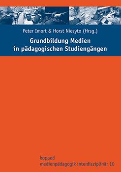 "Cover Sammelband ""Grundbildung Medien in pädagogischen Studiengängen"" (Imort & Niesyto 2014); Ausschnitt"