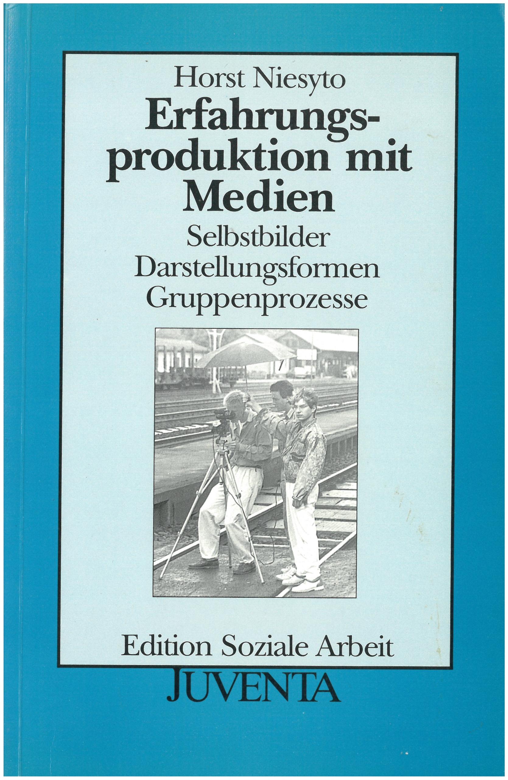 Horst Niesyto (1991) Erfahrungsproduktion mit Medien